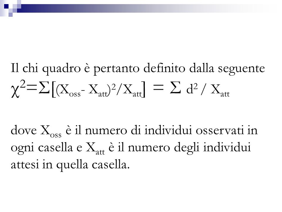 χ2=Σ[(Xoss- Xatt)2/Xatt] = Σ d2 / Xatt